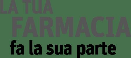 La tua farmacia fa la sua parte